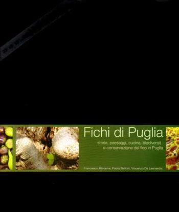 Immagine di Fichi di Puglia. Storia, paesaggi, cucina, biodiversità e conservazione del fico in Puglia