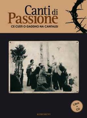 Immagine di I Canti di Passione + cd. Ce custi o gaddha na cantalisi