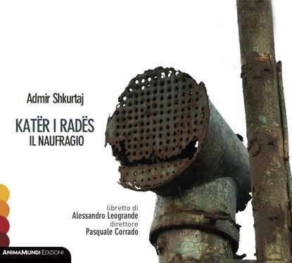Immagine di Kater I Rades : Il Naufragio (Admir Shkurtaj)