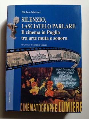 Immagine di SILENZIO, LASCIATE PARLARE. IL CINEMA IN PUGLIA TRA ARTE MUTA E SONORO