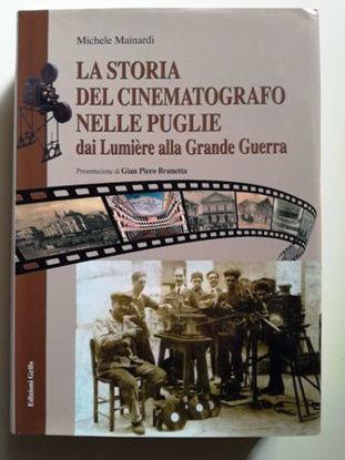 Immagine di LA STORIA DEL CINEMATOGRAFO NELLE PUGLIE. DAI LUMIERE ALLA GRANDE GUERRA