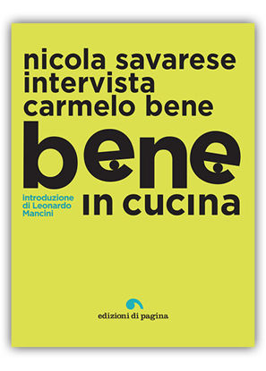 Immagine di BENE IN CUCINA. NICOLA SAVARESE INTERVISTA CARMELO BENE