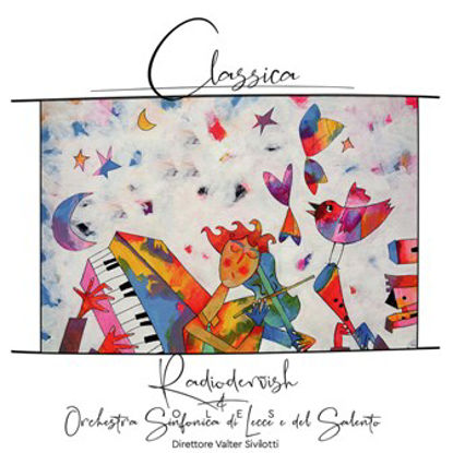 Immagine di Classica - Radiodervish & OLES (Orchestra Sinfonica di Lecce e del Salento)
