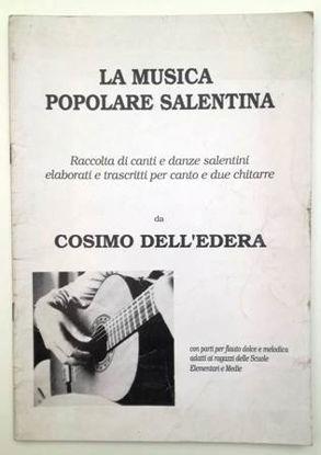 Immagine di LA MUSICA POPOLARE SALENTINA. RACCOLTA DI CANTI E DANZE SALENTINI